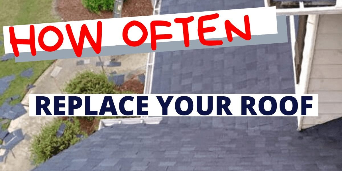 How Often To Replace Roof
