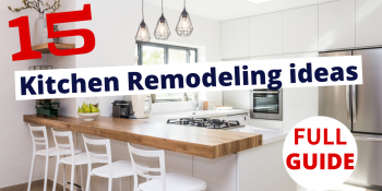 Kitchen Remodeling Ideas. [15 Tips Guide]