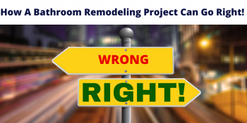 How A Bathroom Remodeling Project Can Go Right