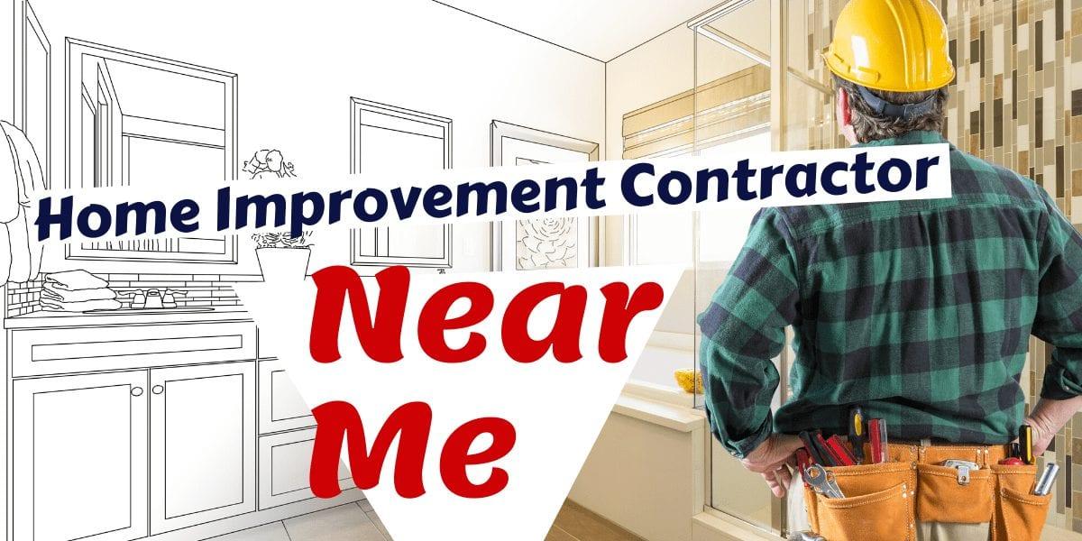 Home Improvement Contractor Near Me